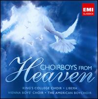 Choirboys from Heaven - Ashley Grote (organ); Callum Payne (vocals); Charlie Phillips (treble); Edward Day (vocals); Edward Saklatvala (treble);...