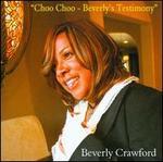 Choo Choo: Beverly's Testimony