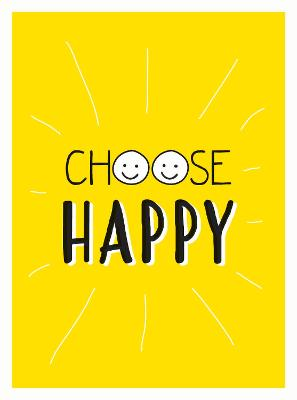 9781786855619: Choose Happy: Quotes and Statements for a ...