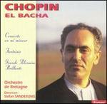 Chopin: Concerto en mi mineur; Fantaisie; Grande Polonaise Brillante