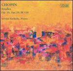 Chopin: Etudes, Op.10, Op.25, BI. 130