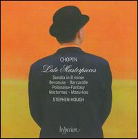 Chopin: Late Masterpieces - Stephen Hough (piano)