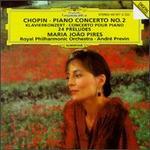 Chopin: Piano Concerto No. 2; 24 Preludes