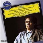 Chopin: Piano Sonata No.2; Ravel: Gaspard De La Nuit; Prokoviev: Piano Sonata no. 6