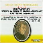 Chopin: Polonaise Op. 53; Ballade Op. 38; Scherzo Op. 20; Etudes; Nocturne; Preludes Op. 28 Nos. 13-18, 21-24