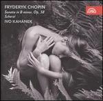 Chopin: Sonata in B minor, Op. 58; Scherzi