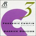 Chopin: The Complete Piano Works, Vol. 3 - Ballades