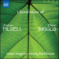 Choral Music of Jeremy Filsell, David Briggs - David Briggs (organ); Jeremy Filsell (organ); Vasari Singers (choir, chorus); Jeremy Backhouse (conductor)