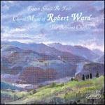 Choral Music Of Robert Ward