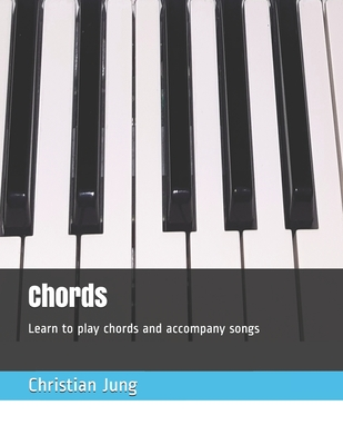 Chords: Learn to play chords and accompany songs - Jung, Christian