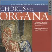 Chorus vel Organa: Music from the Lost Palace of Westminster - Clover Willis (treble); Corinne Hull (vocals); Emily Kay (treble); Henrietta Gullifer (vocals); Humphrey Thompson (vocals);...