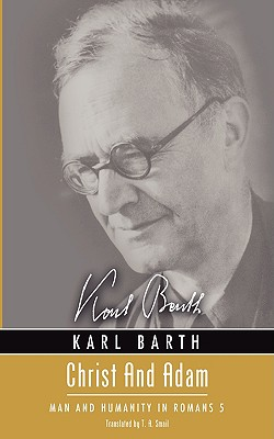 Christ and Adam: Man and Humanity in Romans 5 - Barth, Karl, and Smail, T A (Translated by)