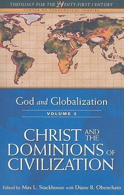 Christ and the Dominions of Civilization - Stackhouse, Max L (Editor), and Obenchain, Diane B