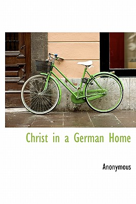 Christ in a German Home - Anonymous