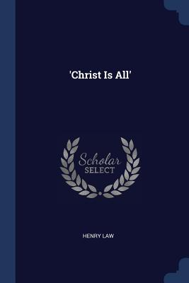 'Christ Is All' - Law, Henry