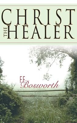 Christ the Healer - Bosworth, F F