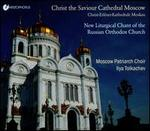 Christ the Saviour Cathedral Moscow: New Liturgical Chant of the Russian Orthodox Church