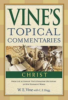Christ - Vine, W E, and Hogg, C F
