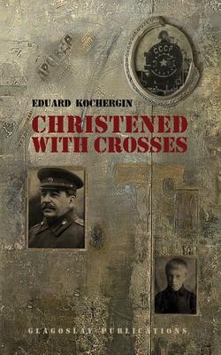 Christened with Crosses - Kochergin, Eduard