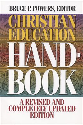 Christian Education Handbook - Powers, Bruce P