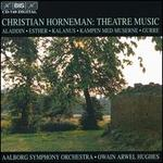 Christian Horneman: Theatre Music