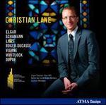 Christian Lane plays Elgar, Schumann, Liszt, Roger-Ducasse, Vierne, Whitlock, Dupré