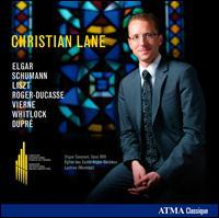 Christian Lane plays Elgar, Schumann, Liszt, Roger-Ducasse, Vierne, Whitlock, Dupré - Christian Lane (organ)