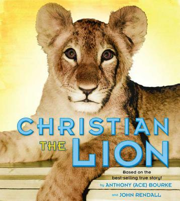 Christian the Lion - Bourke, Anthony
