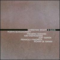 Christian Wolff: 8 Duos - Christian Wolff (melodica); Frederic Rzewski (piano); Joey Baron (percussion); Kim Kashkashian (viola);...