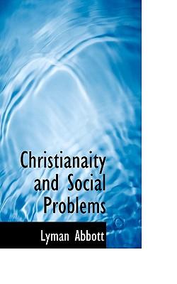 Christianaity and Social Problems - Abbott, Lyman