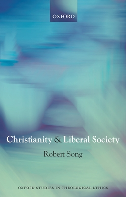 Christianity and Liberal Society - Song, Robert