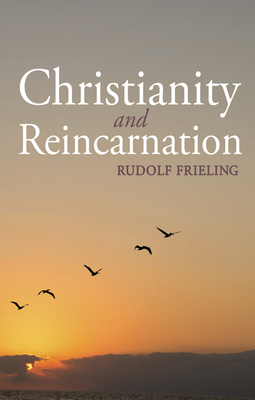 Christianity and Reincarnation - Frieling, Rudolf, and Koehler, Margaret (Translated by)