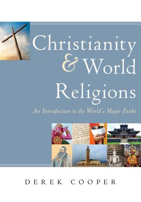 Christianity and World Religions - Cooper, Derek