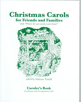 "Christmas Carols for Friends & Families: With ""Where Do Our Carols Come From?"" - Tindall, Adrienne (Editor)"