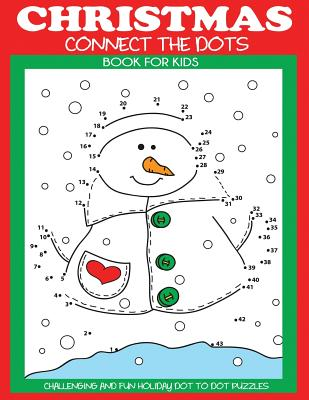 Christmas Connect the Dots Book for Kids: Challenging and Fun Holiday Dot to Dot Puzzles - Dp Kids, and Kids Activity Books