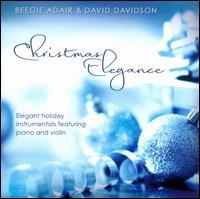 Christmas Elegance: Elegant Holiday Instrumentals Featuring Piano and Violin - Beegie Adair/David Davidson