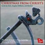 Christmas from Christ's: Carols by Holst, Vaughan Williams, and Warlock
