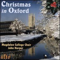 Christmas in Oxford - Magnus Williamson (organ); Paul Brough (piano); Magdalen College Choir, Oxford (choir, chorus); John Harper (conductor)