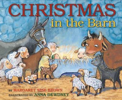 Christmas in the Barn - Brown, Margaret Wise