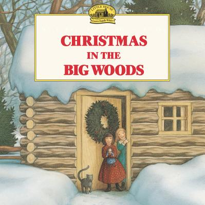 Christmas in the Big Woods - Wilder, Laura Ingalls