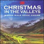 Christmas in the Valleys: Welsh Male Voice Choirs