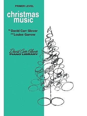 Christmas Music: Primer - Glover, David Carr, and Garrow, Louise
