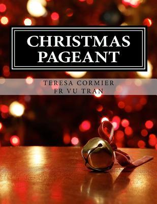 Christmas Pageant - Tran, Vu, and Cormier, Teresa