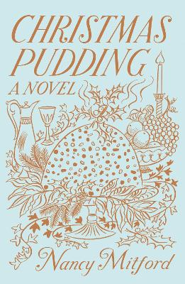Christmas Pudding - Mitford, Nancy