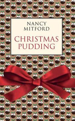 Christmas Pudding - Mitford, Nancy, and Connolly, Joseph