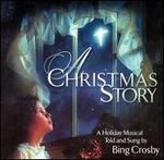 Christmas Story: A Holiday Musical Told and Sung by Bing Crosby