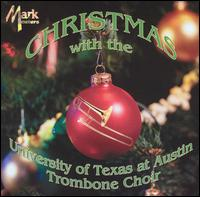 Christmas with the University of Texas at Austin Trombone Choir - University of Texas at Austin Trombone Choir