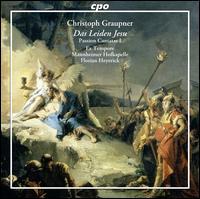 Christoph Graupner: Das Leiden Jesu; Passion Cantatas I - Anne Bierwirth (alto); Doerthe Maria Sandmann (soprano); Dominik Wörner (bass); Ex Tempore; Jan Kobow (tenor);...