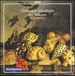 Christoph Schaffrath: Six Sonatas
