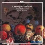 Christoph Schaffrath: Trios & Sonatas - Alessandro Piqué (oboe); Christoph Lehmann (harpsichord); Epoca Barocca; Hartwig Groth (viola da gamba);...
